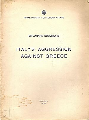 Diplomatic documents. Italy's  aggression against Greece